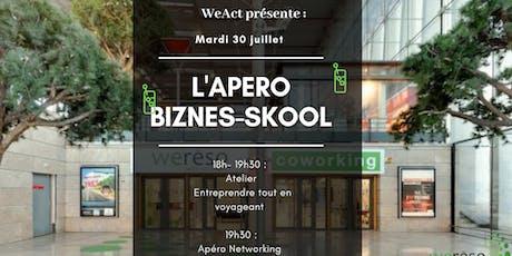 L'Apéro Biznes-Skool : Entreprendre tout en voyageant (Marseille )  billets