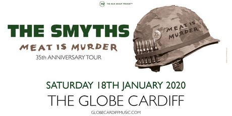 The Smyths - Meat Is Murder 30 (The Globe, Cardiff) tickets
