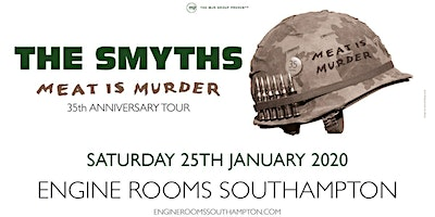 The Smyths - Meat Is Murder 30 (Engine Rooms,South