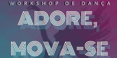 Workshop de dança- Adore, Mova-se