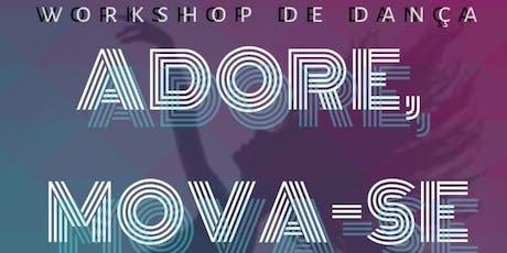 Workshop de dança- Adore, Mova-se ingressos