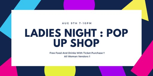 Ladies Night : Pop Up Shop