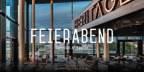 FEIERABEND im August - Hamburgs Afterwork Tickets
