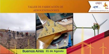 Taller de Fabricación de Aerogeneradores / Agosto Buenos Aires 2019 entradas