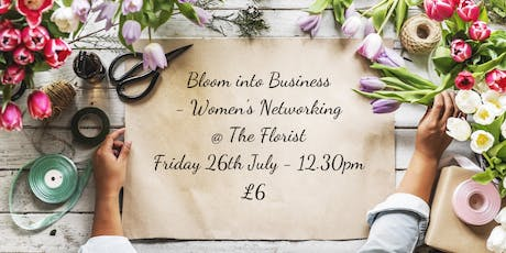 Bloom into Business - Women's Networking tickets