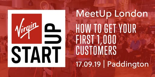 Virgin StartUp MeetUp: How to get your first 1000 customers