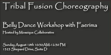 Tribal Fusion Choreography - Belly Dance Workshop with Faerima tickets