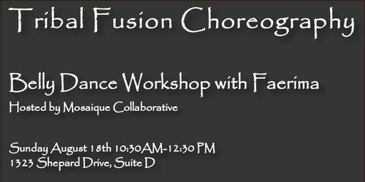 Tribal Fusion Choreography - Belly Dance Workshop with Faerima