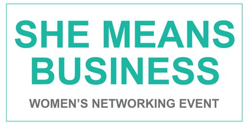 She Means Business - Women's Networking Event
