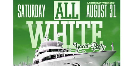 ALL WHITE LABOR DAY WEEKEND YACHT PARTY CARIBBEAN AFRO PUNK   tickets