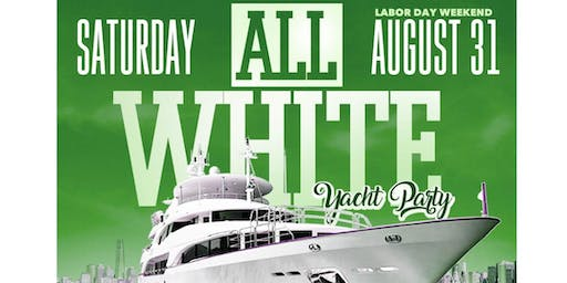 ALL WHITE LABOR DAY WEEKEND YACHT PARTY CARIBBEAN AFRO PUNK