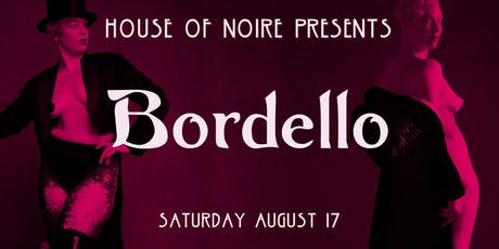 House of Noire presents: BORDELLO tickets