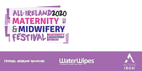 All-Ireland Maternity & Midwifery Festival 2020 tickets