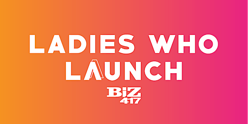 Biz 417's Ladies Who Launch 2020