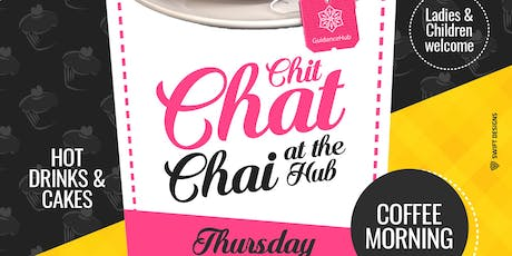 Chit Chat Chai at the Hub (Ladies - Thurs 18th July | 10:30AM) tickets