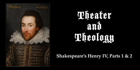 Theater and Theology: Shakespeare's Henry IV, Parts 1 & 2 tickets