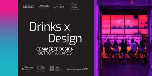 Drinks x Design: Commerce Design Detroit Awards