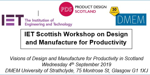 IET Scotland Workshop on Design & Manufacturing for Productivity