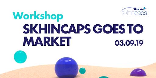Workshop - Skhincaps