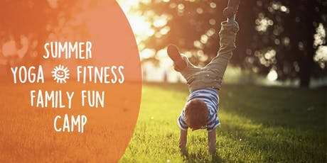Summer Yoga & Fitness Family Fun Camp tickets