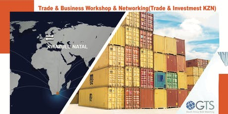 Trade and Business in KZN Workshop: and Networking event tickets