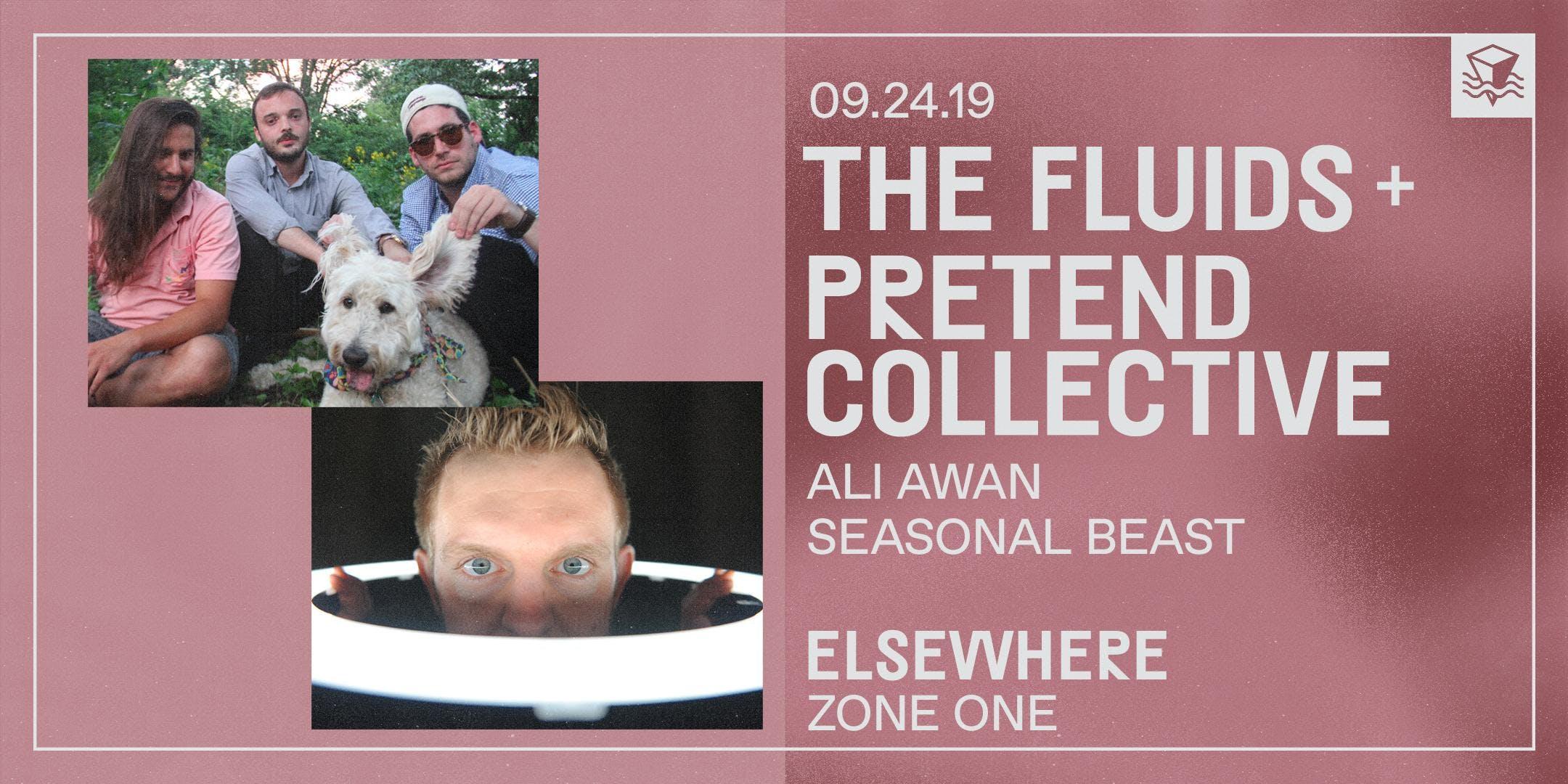 The Fluids + Pretend Collective (Vinyl Release Show!)