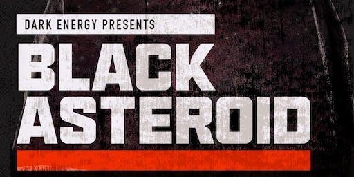 Dark Energy presents: Black Asteroid