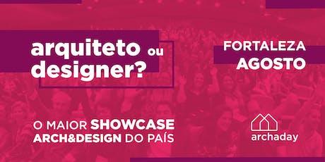 Archaday Fortaleza | Conteúdo profissional para Arquitetos, Designers de Interiores e Estudantes tickets