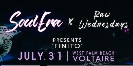 Soul Era x Raw Wednesdays Present 'FINITO' tickets