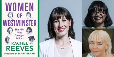 Women of Westminster with Rachel Reeves, Diane Abbott and Diane Atkinson tickets