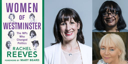 Women of Westminster: Rachel Reeves with Diane Abbott and Diane Atkinson