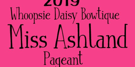 2019 Miss Ashland Pageant