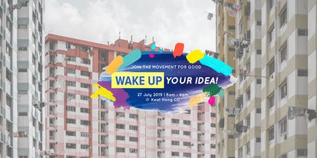 Wake Up Your Idea! Festival '19 at Keat Hong CC tickets