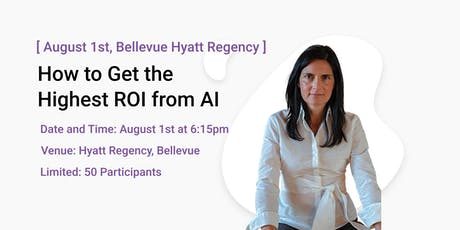 How to get the highest ROI from Artificial Intelligence tickets