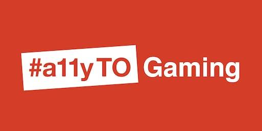 #a11yTO Gaming