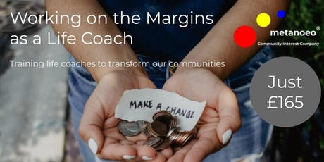 Working on the Margins as a Life Coach (WM501) tickets