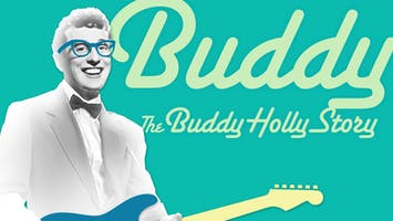 """Buddy: The Buddy Holly Story"""