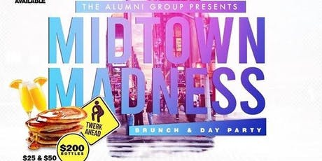 Midtown Madness - Brunch & Day Party - Labor Day Weekend Edition tickets