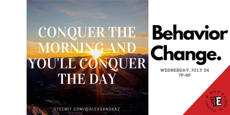 Behavior Change Workshop:  Conquer the Morning, Conquer the Day! tickets