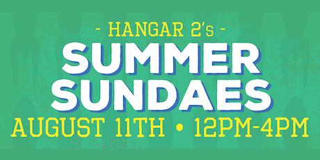 Hangar 2's Summer Sundaes tickets