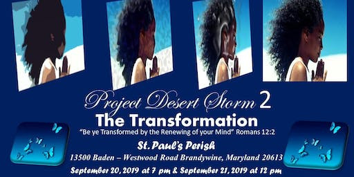 """PROJECT DESERT STORM 2  """"THE TRANSFORMATION"""""""