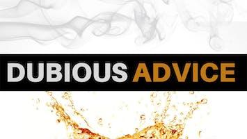 """""""Dubious Advice"""""""