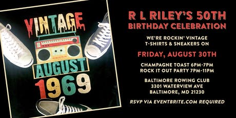 R L  Riley's 50TH Birthday Celebration!!! tickets