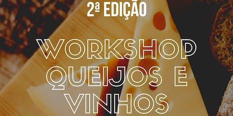 Workshop Queijos e Vinhos - 2ª Edição ingressos