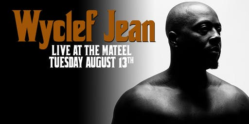 Wyclef at the Mateel