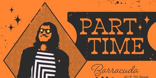 Part Time + Gary Wilson with Daniel Francis Doyle @ Barracuda Austin