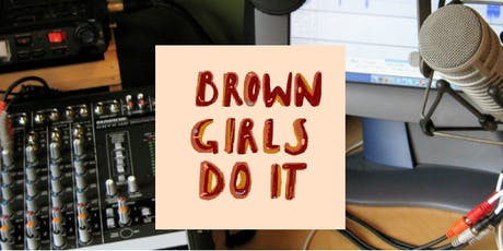 Start your own Podcast Workshop with Brown Girls Do It tickets