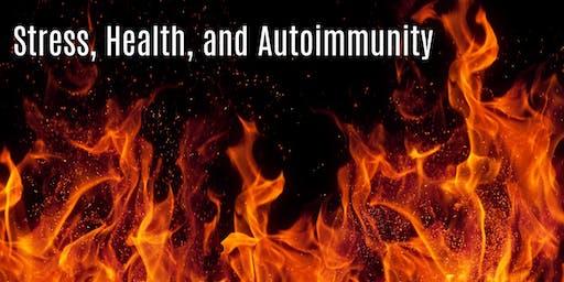 Stress, Health, and Autoimmunity: Free Seminar