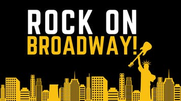 """Rock on Broadway!"""