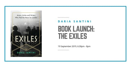 Book Launch: The Exiles: Actors, Artists and Writers Who Fled the Nazis for London tickets
